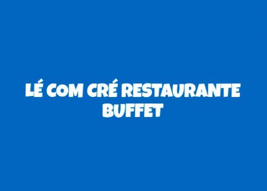Lé Com Cré Restaurante Buffet